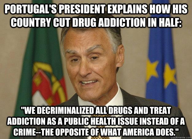 Portugals president explains what he did to cut drug addiction in half